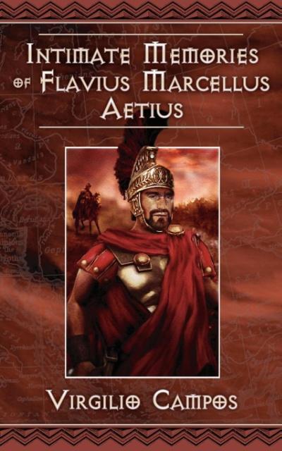 Intimate Memories of Flavius Marcellus Aetius als Taschenbuch