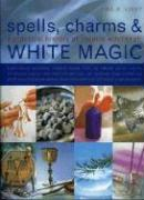 Spell, Charms & White Magic: A Practical History of Natural Witchcraft als Taschenbuch