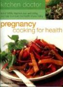 Pregancy Cooking for Health: Boost Fertility, Improve Your Well-Being and Help to Ensure the Health of Your Baby als Buch