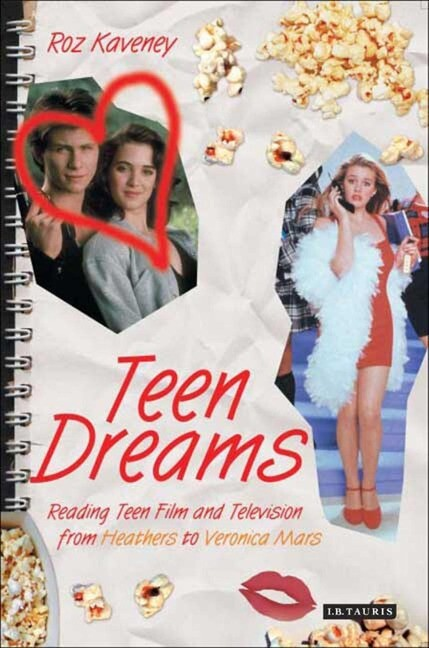 Teen Dreams: Reading Teen Film from Heathers to Veronica Mars als Taschenbuch