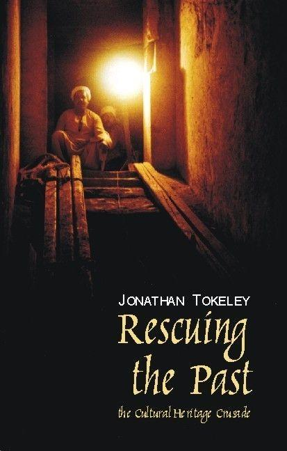 Rescuing the Past: The Cultural Heritage Crusade als Buch