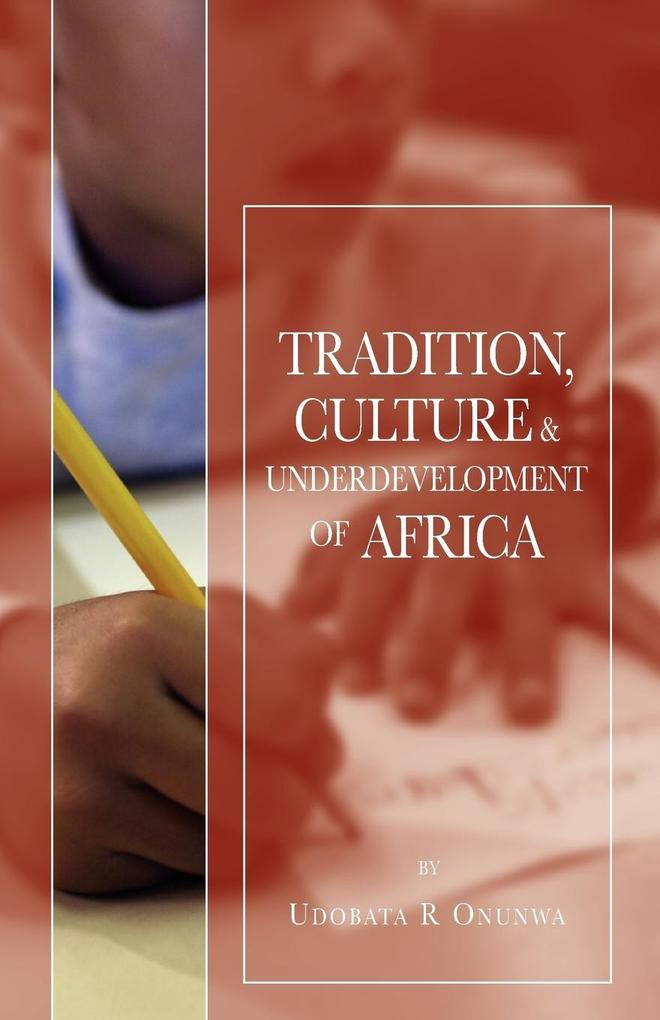 Tradition, Culture & Underdevelopment of Africa als Taschenbuch