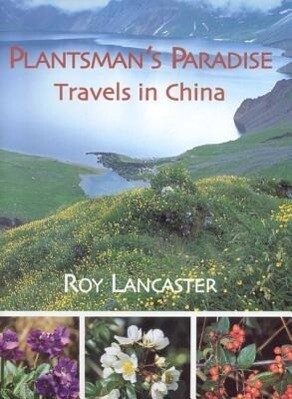 Plantsmans Paradise: Travels in China als Buch