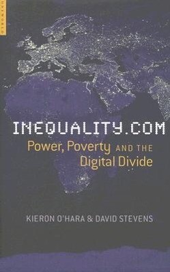 Inequality.com: Power, Poverty and the Digital Divide als Buch