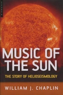 Music of the Sun: The Story of Helioseismology als Buch