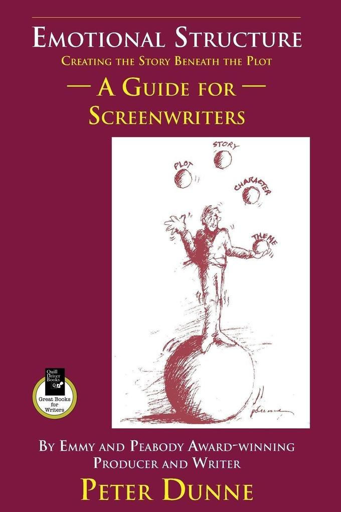 Emotional Structure: Creating the Story Beneath the Plot: A Guide for Screenwriters als Taschenbuch