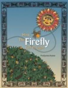 How the Firefly Got Its Light als Buch