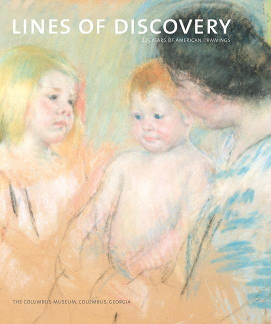 Lines of Discovery: 225 Years of American Drawings: The Columbus Museum als Buch