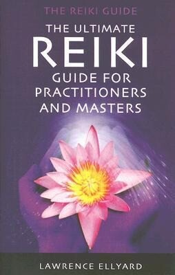 The Ultimate Reiki Guide for Practitioners and Masters: The Reiki Guide als Taschenbuch