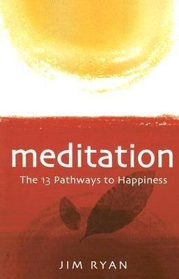 Meditation: The 13 Pathways to Happiness als Taschenbuch