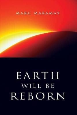 Earth Will Be Reborn: A Sacred Wave Is Coming als Taschenbuch