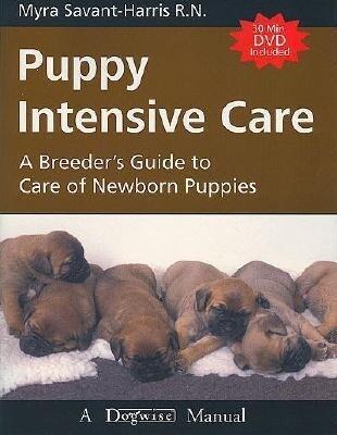Puppy Intensive Care: A Breeder's Guide to Care of Newborn Puppies als Taschenbuch