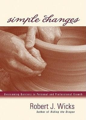 Simple Changes: Overcoming Barriers to Personal and Professional Growth als Taschenbuch