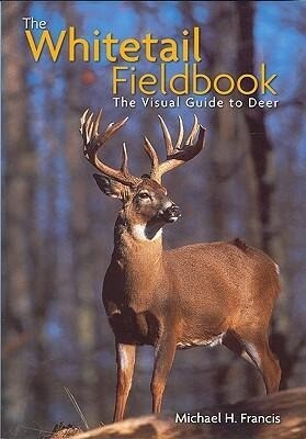 The Whitetail Fieldbook: The Visual Guide to Deer als Buch