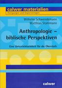Anthropologie - biblische Perspektiven