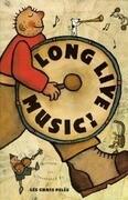 Long Live Music!