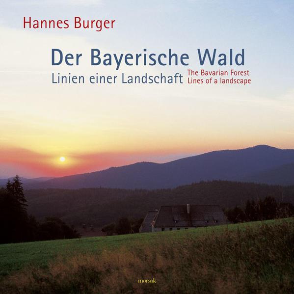 Der Bayerische Wald - Linien einer Landschaft a...