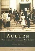 Auburn: Plainsmen, Tigers & War Eagles