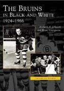 The Bruins in Black and White: 1924-1966