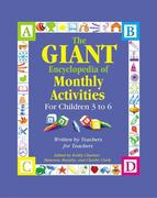 The Giant Encyclopedia of Monthly Activities for Children 3 to 6: Written by Teachers for Teachers