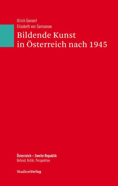 Bildende Kunst in Österreich nach 1945 als Buch (gebunden)