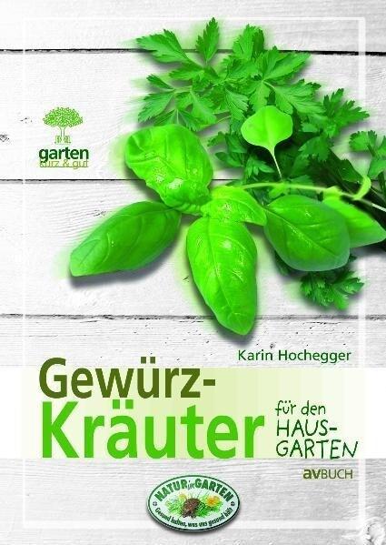 Gewürzkräuter für Naturnahe Gärten als Buch von...