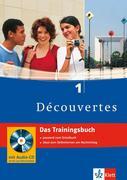 Découvertes 1. Das Trainingsbuch