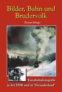 Bilder, Bahn und Brudervolk