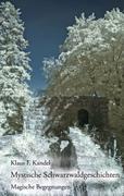 Mystische Schwarzwaldgeschichten
