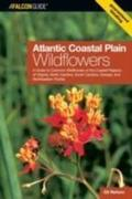 Atlantic Coastal Plain Wildflowers: A Guide to Common Wildflowers of the Coastal Regions of Virginia, North Carolina, South Carolina, Georgia, and Nor