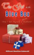 The Gift in the Blue Box: How I Got Myself a Great Husband