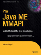 Pro Java ME MMAPI: Mobile Media API for Java Micro Edition