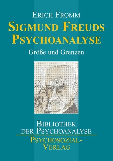 Sigmund Freuds Psychoanalyse als Buch von Erich...