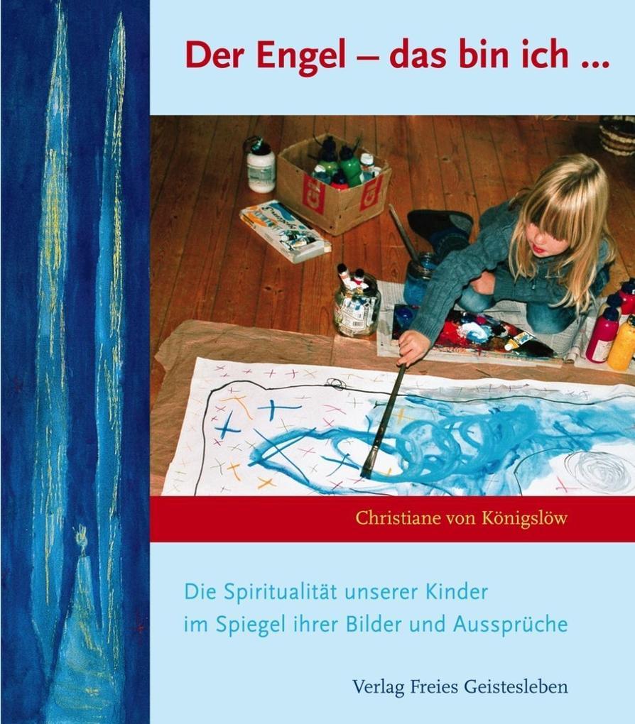 Der Engel - das bin ich als Buch von Christiane...