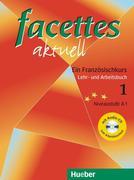 facettes aktuell 1.Ein Französischkurs.Lehr-und Arbeitsbuch. Mit CD