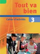 Tout va bien. 3 Cahier d'activités mit Multimedia-Sprachtrainer