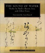 The Sound of Water: Haiku by Basho, Buson, Issa, and Other Poets