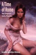 A Time of Rome: The Empress Galla Placidia