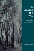 To Broaden the Way: A Confucian-Jewish Dialogue