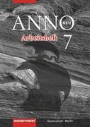 ANNO neu 7 - Ausgabe für Berliner Gymnasien. Arbeitsheft