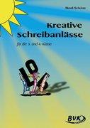 Kreative Schreibanlässe. 3. /4. Klasse