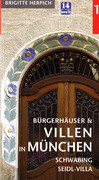 Bürgerhäuser und Villen in München 1. Englischer Garten und Schwabing, Seidel-Villa