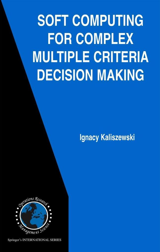 Soft Computing for Complex Multiple Criteria De...