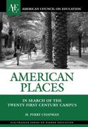 American Places: In Search of the Twenty-First Century Campus