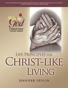 Life Principles for Christ-Like Living