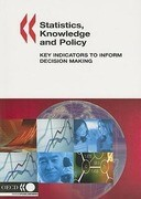 Statistics, Knowledge and Policy: Key Indicators to Inform Decision Making