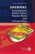 Jukebooks - Contemporary British Fiction, Popular Music and Cultural Value