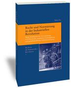 Recht und Normierung in der Industriellen Revolution