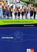 Internationale Konflikte und Terrorismus. Mitmischen Themenheft Politik