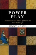 Power Play: The Literature and Politics of Chess in the Late Middle Ages